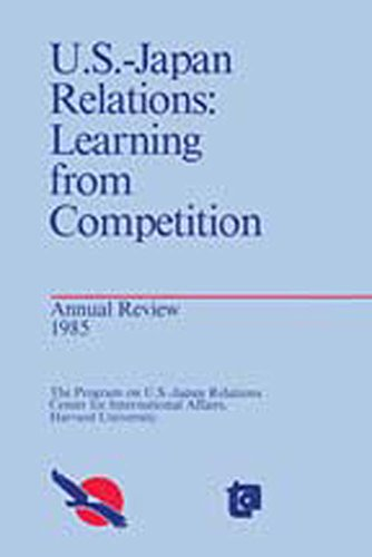 9780887386619: United States-Japan Relations: Learning from Competition (Annual Review / Program on U.S.-Japan Relations, Center for)