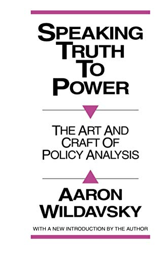 9780887386978: Speaking Truth to Power: The Art and Craft of Policy Analysis