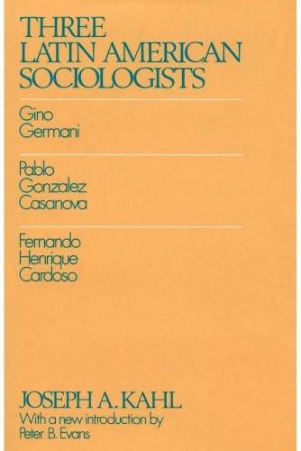 9780887387005: Three Latin American Sociologists: Gino Germani, Pablo Gonzales Casanova, Fernando Henrique Cardoso