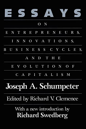 9780887387647: Essays: On Entrepreneurs, Innovations, Business Cycles and the Evolution of Capitalism