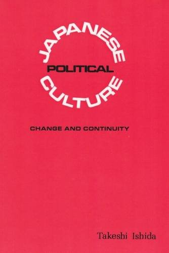 9780887387715: Japanese Political Culture: Change and Continuity