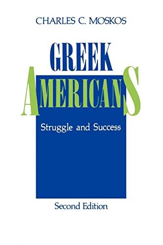 Greek Americans : Struggle and Success: Charles C. Moskos;