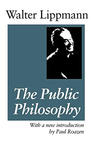 9780887387913: The Public Philosophy