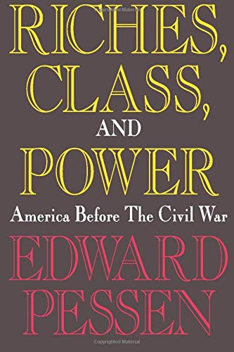 9780887388064: Riches, Class, and Power: United States Before the Civil War
