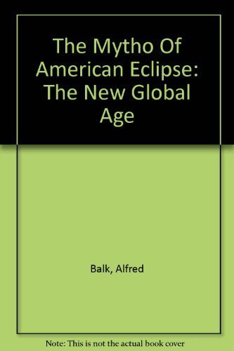 9780887388583: The myth of American eclipse: The new global age