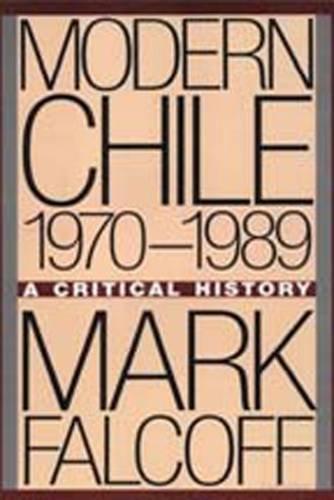 9780887388675: Modern Chile, 1970-1989: A Critical History