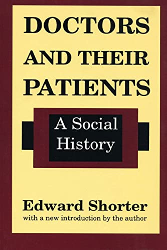 9780887388712: Doctors and Their Patients: A Social History (History of Ideas Series)