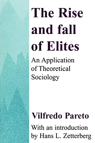9780887388729: The Rise and Fall of Elites: Application of Theoretical Sociology