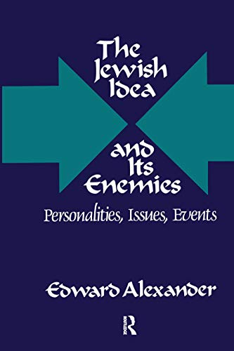 9780887388736: The Jewish Idea and Its Enemies: Personalities, Issues, Events