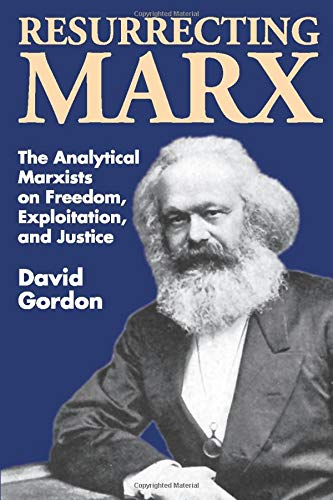 9780887388781: Resurrecting Marx: Analytical Marxists on Exploitation, Freedom and Justice (History of Ideas Series)