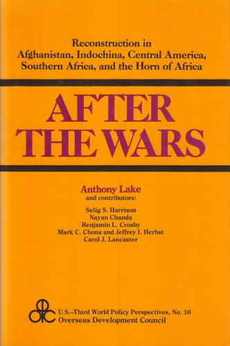 9780887388804: After the Wars: Reconstruction in Afghanistan, Central America, Indo-China, the Horn of Africa and Southern Africa (U.S.Third World Policy Perspectives Series)