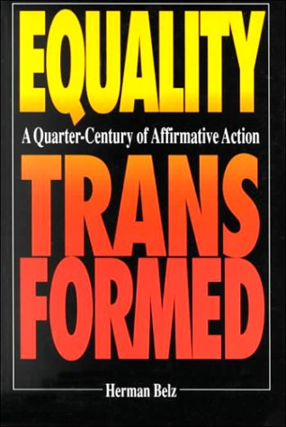 9780887388828: Equality Transformed: A Quarter-Century of Affirmative Action (STUDIES IN SOCIAL PHILOSOPHY AND POLICY)