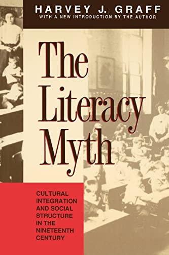9780887388842: The Literacy Myth: Cultural Integration and Social Structure in the Nineteenth Century (Cultural Integration and Social Structure in the Nineteeth C)