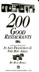 9780887390098: 200 good restaurants: A guide to eating in San Francisco & the Bay Area