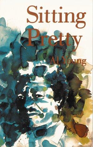 9780887390173: Sitting Pretty: A Novel by Al Young