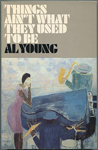 Things Ain't What They Used to Be: Musical Memoirs (9780887390241) by Al Young