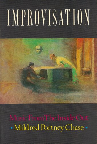 Improvisation: Music from the Inside Out: Chase, Mildred Portney