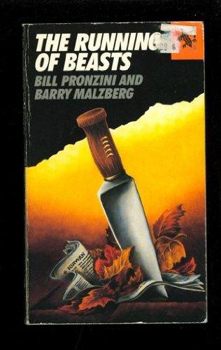 The Running of Beasts: Pronzini, Bill; Malzberg, Barry