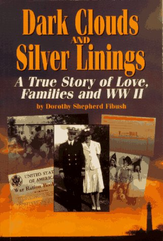 9780887391088: Dark Clouds and Silver Linings: A True Story of Love, Families, and Wwii