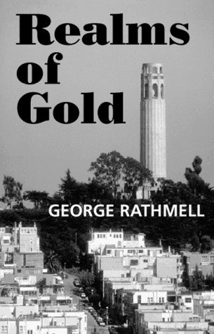 9780887391620: Realms of Gold : The Colorful Writers of San Francisco, 1850-1950 (California Literary Heritage)