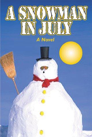 9780887391798: A Snowman in July