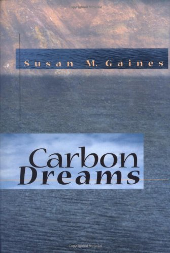 Carbon Dreams: Gaines, Susan M.