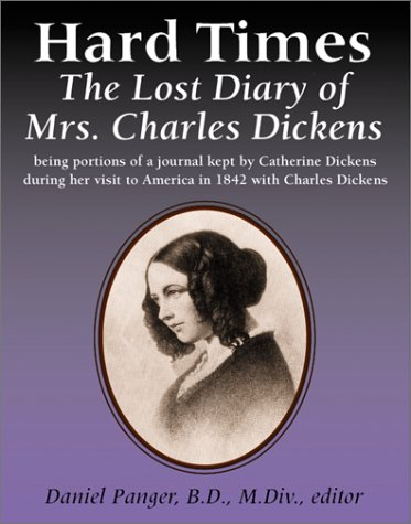 9780887393587: Hard Times: The Lost Diary of Mrs. Charles Dickens