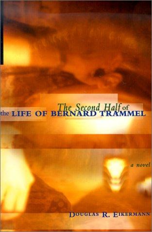 9780887393624: The Second Half of the Life of Bernard Trammel