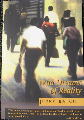 Wild Dreams of Reality: Jerry Ratch