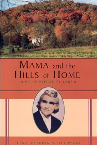 Mama and the Hills of Home: Essie Kathryn Scott Payne
