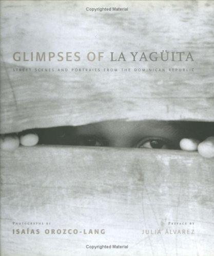 9780887395840: Glimpses of La Yaguita: Street Scenes and Portraits From the Dominican Republic