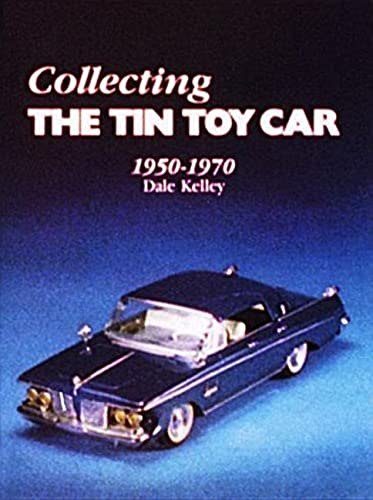 9780887400124: Collecting the Tin Toy Car, 1950-1970