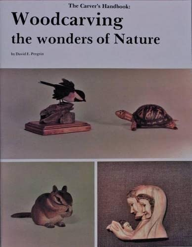 9780887400155: The Carver's Handbook: Wood Carving the Wonders of Nature (v. 1)