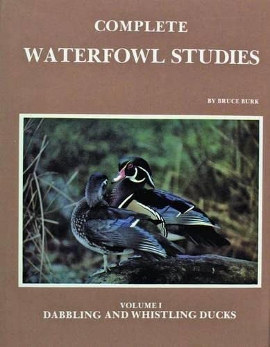 9780887400254: 001: Complete Waterfowl Studies: Dabbling and Whistling Ducks