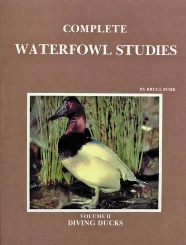 Complete Waterfowl Studies - Vol 2 - Diving: Burk