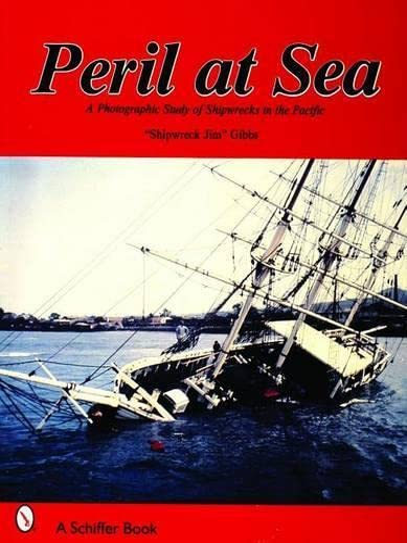 9780887400667: Peril at Sea: A Photographic Study of Shipwrecks in the Pacific