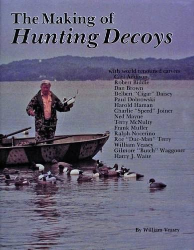 The Making of Hunting Decoys: Veasey