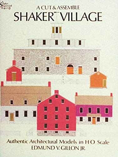 Cut & Assemble Shaker Village: Authentic Architectural Models in H-O Scale.: GILLON, Jr., ...