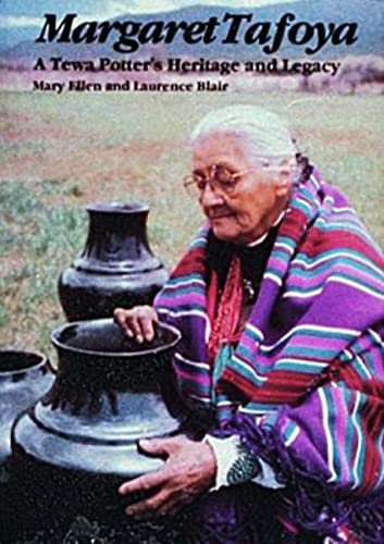 Margaret Tafoya: A Tewa Potter's Heritage and Legacy [inscribed]