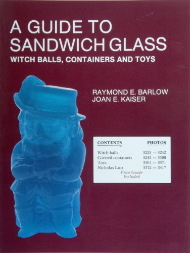 9780887400834: Guide to Sandwich Glass, Witch Balls, Containers and Toys (Glass Industry in Sandwich)