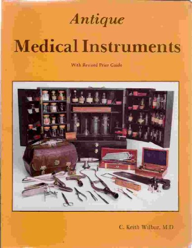 Antique Medical Instruments; Price guide included.