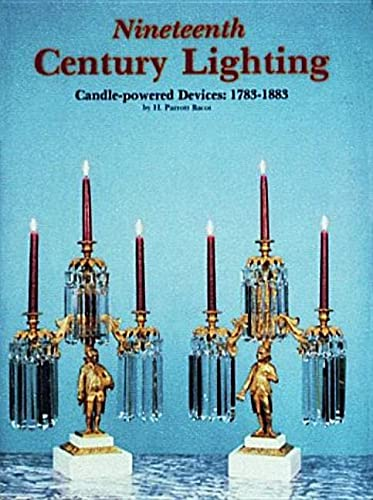 NINETEENTH CENTURY LIGHTING: CANDLE-POWERED DEVICES: 1783-1883.