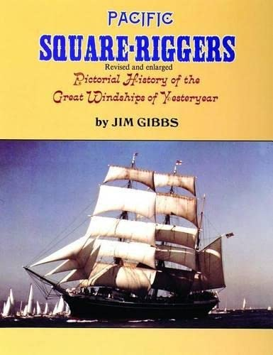 9780887401060: Pacific Square-Riggers: Pictorial History of the Great Windships of Yesteryear