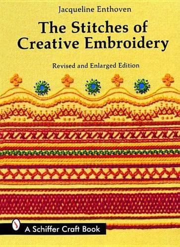 The Stitches of Creative Embroidery: Enthoven, Jacqueline