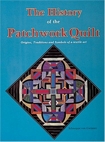 9780887401367: Gwinner, S: History of the Patchwork Quilt
