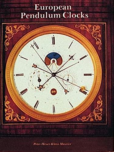 EUROPEAN PENDULUM CLOCKS. DECORATIVE INSTRUMENTS OF MEASURING TIME: Maurice, Peter Heuer-Klaus.