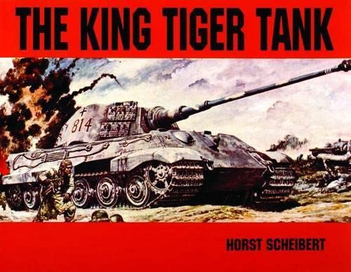 9780887401855: The King Tiger Vol.I: v. 1 (H. Scheibert) (King Tiger Tank)