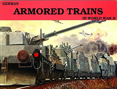 9780887401985: German Armored Trains Vol.I: v. 1 (Schiffer Military History)