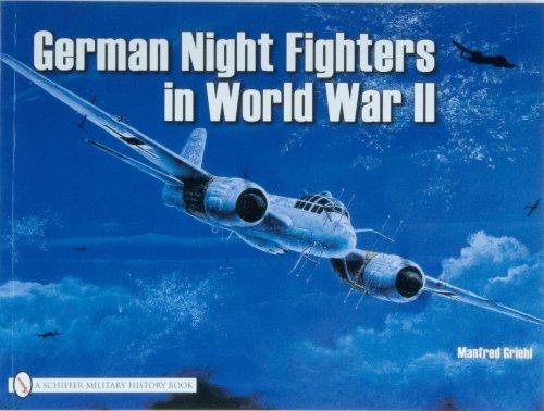 9780887402005: German Night Fighters in World War II: Ar 234-Do 217-Do 335-Ta 154-He 219-Ju 88-Ju 388-Bf 110-Me 262 Etc. (Schiffer Military)