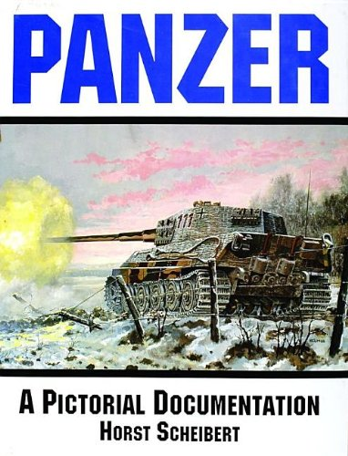 Panzer: A Pictorial Documentation of World War II German Battle Tanks (with Photos from the Private...